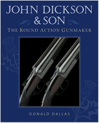 John Dickson & Son, The Round Action Gunmaker