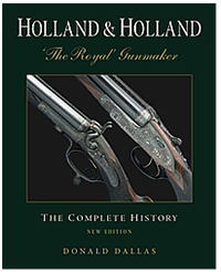 Holland & Holland The Royal Gunmaker, The Complete History