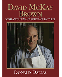 David Mckay Brown, Scotland's Gun And Rifle Manufacturer