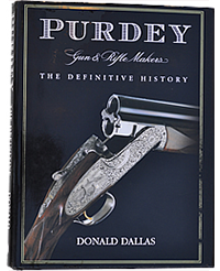Purdey, Gun And Rifle Makers, The Definitive History